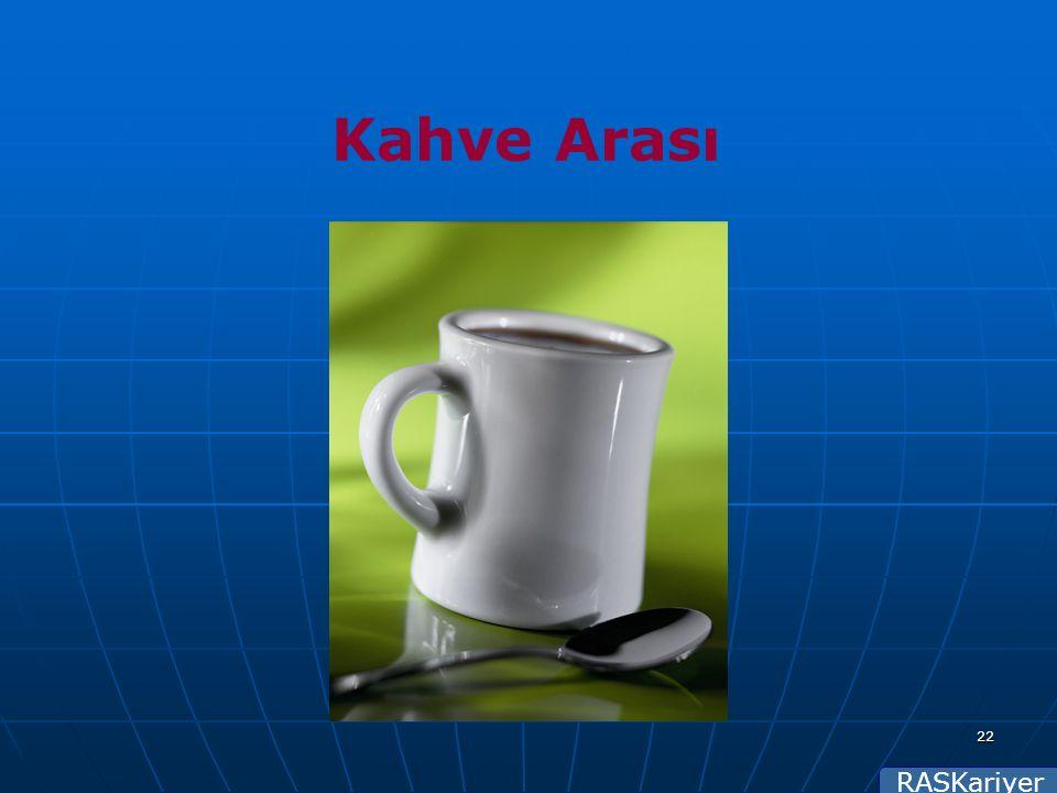 RASKariyer 22 Kahve Arası