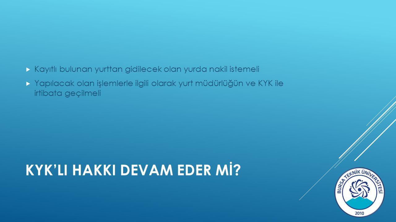 KYK'LI HAKKI DEVAM EDER Mİ.