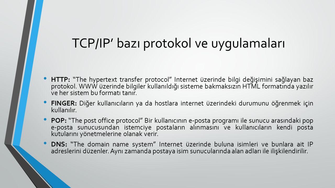 TCP/IP' bazı protokol ve uygulamaları HTTP: The hypertext transfer protocol Internet üzerinde bilgi değişimini sağlayan baz protokol.