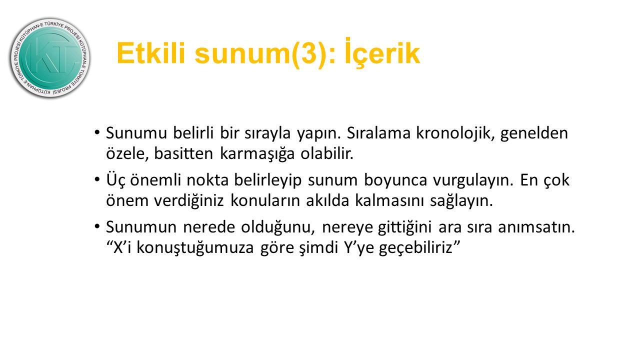 Etkili sunum(3): İçerik Sunumu belirli bir sırayla yapın.