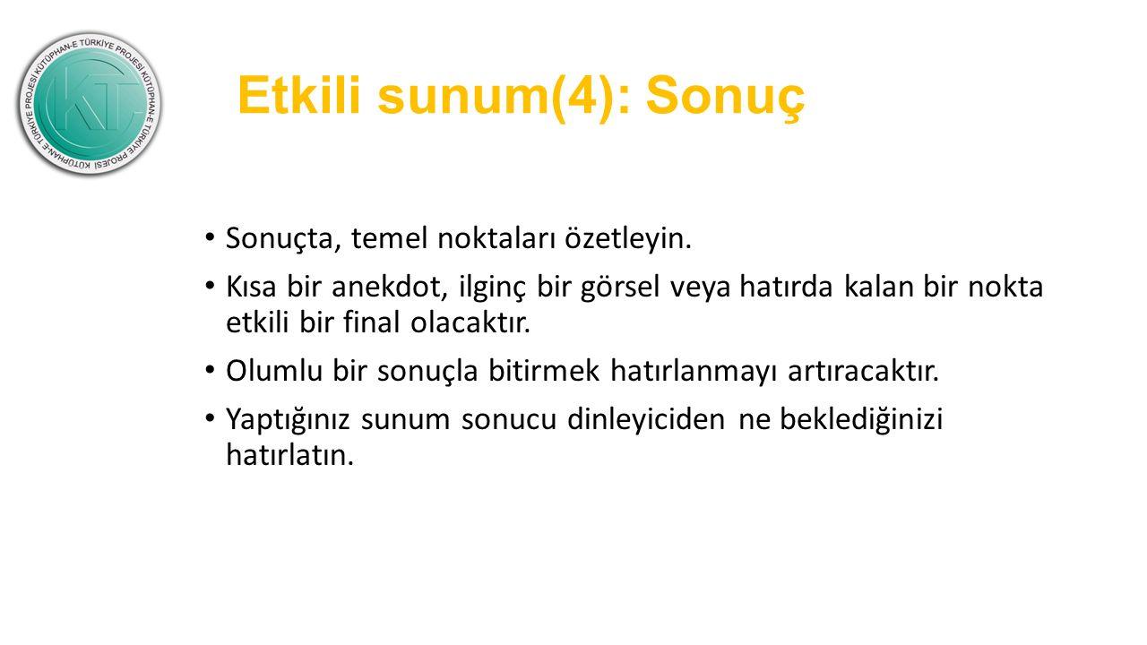 Etkili sunum(4): Sonuç Sonuçta, temel noktaları özetleyin.