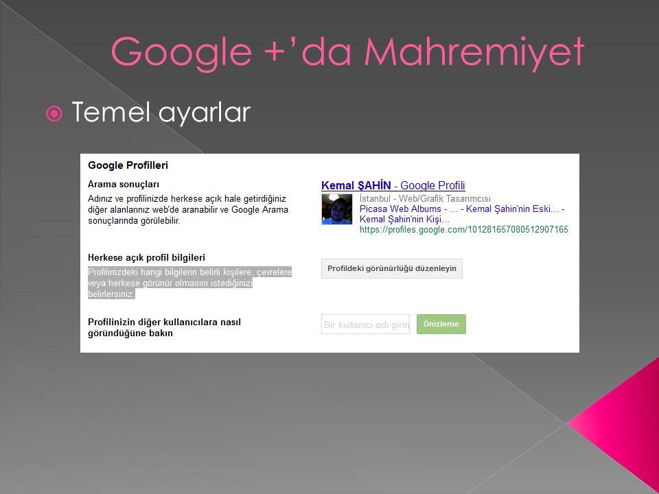  Temel ayarlar Google +'da Mahremiyet