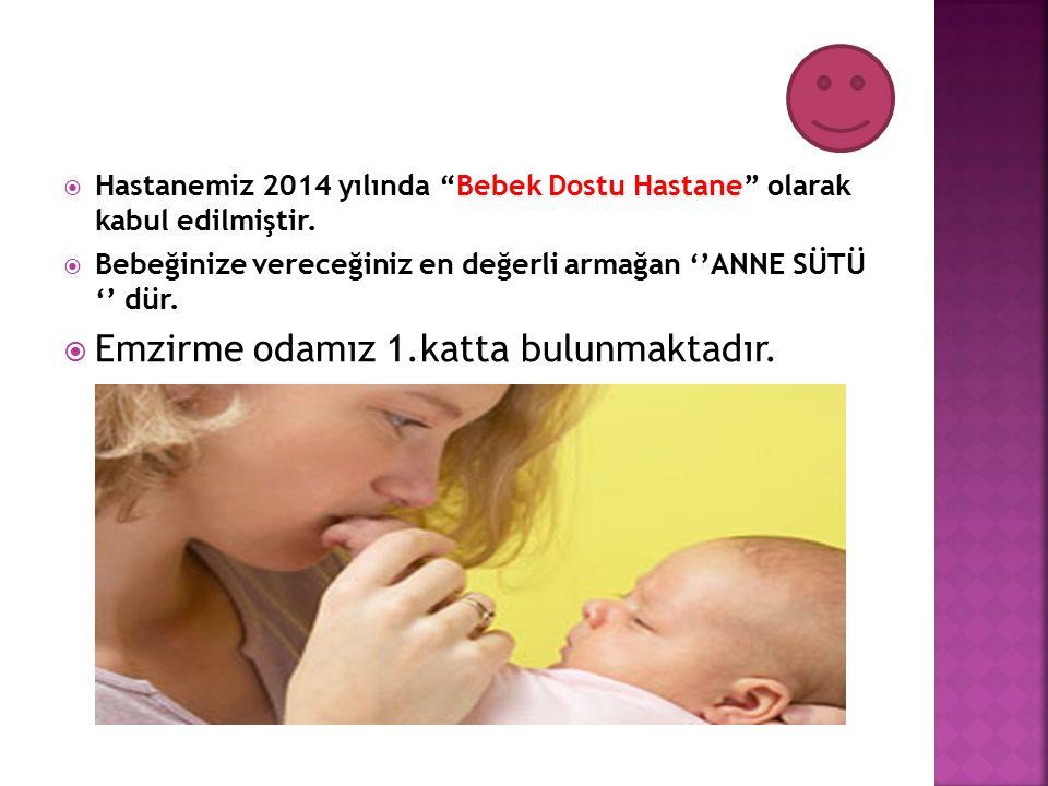  Hastanemiz 2014 yılında Bebek Dostu Hastane olarak kabul edilmiştir.