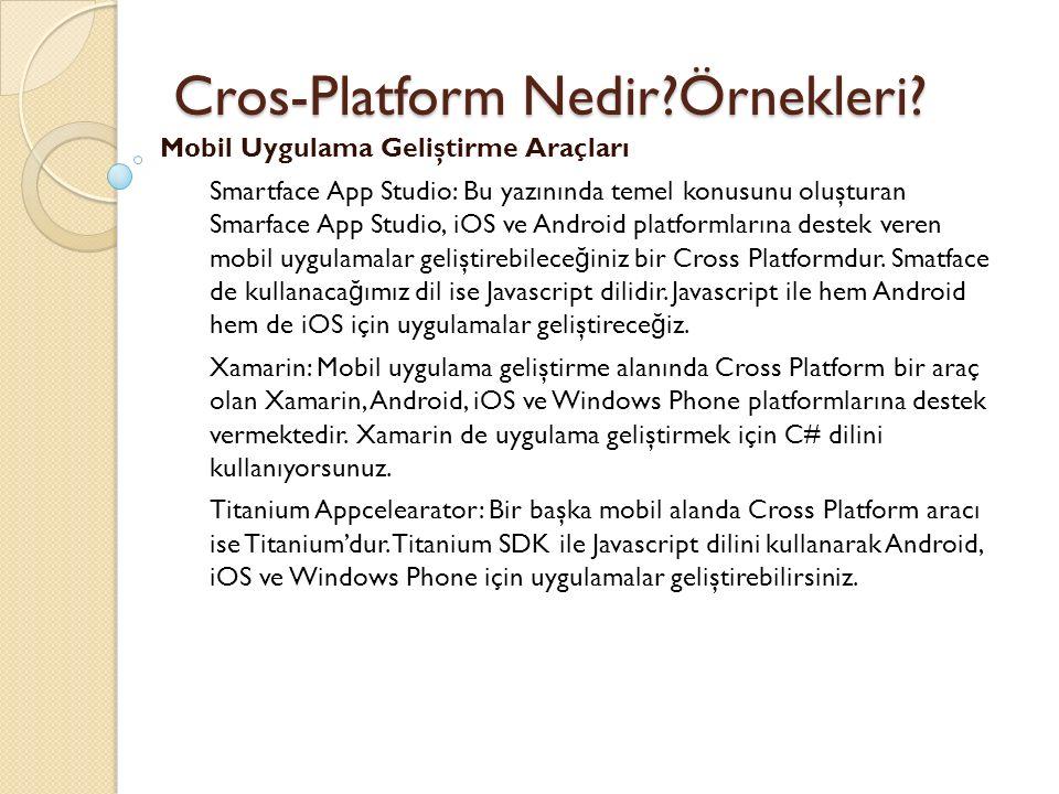 Cros-Platform Nedir?Örnekleri? Cros-Platform Nedir?Örnekleri? Mobil Uygulama Geliştirme Araçları Smartface App Studio: Bu yazınında temel konusunu olu