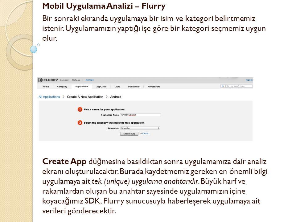 Mobil Uygulama Analizi – Flurry Bir sonraki ekranda uygulamaya bir isim ve kategori belirtmemiz istenir.