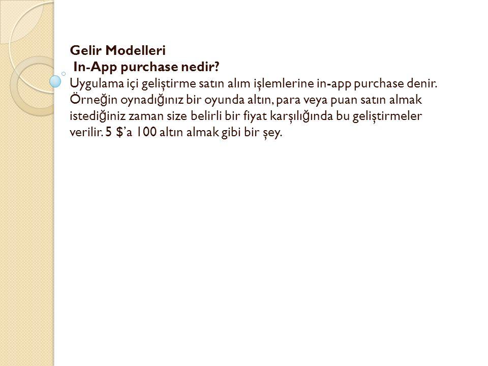 Gelir Modelleri In-App purchase nedir.