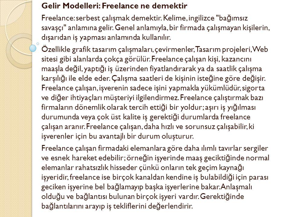 Gelir Modelleri: Freelance ne demektir Freelance: serbest çalışmak demektir.
