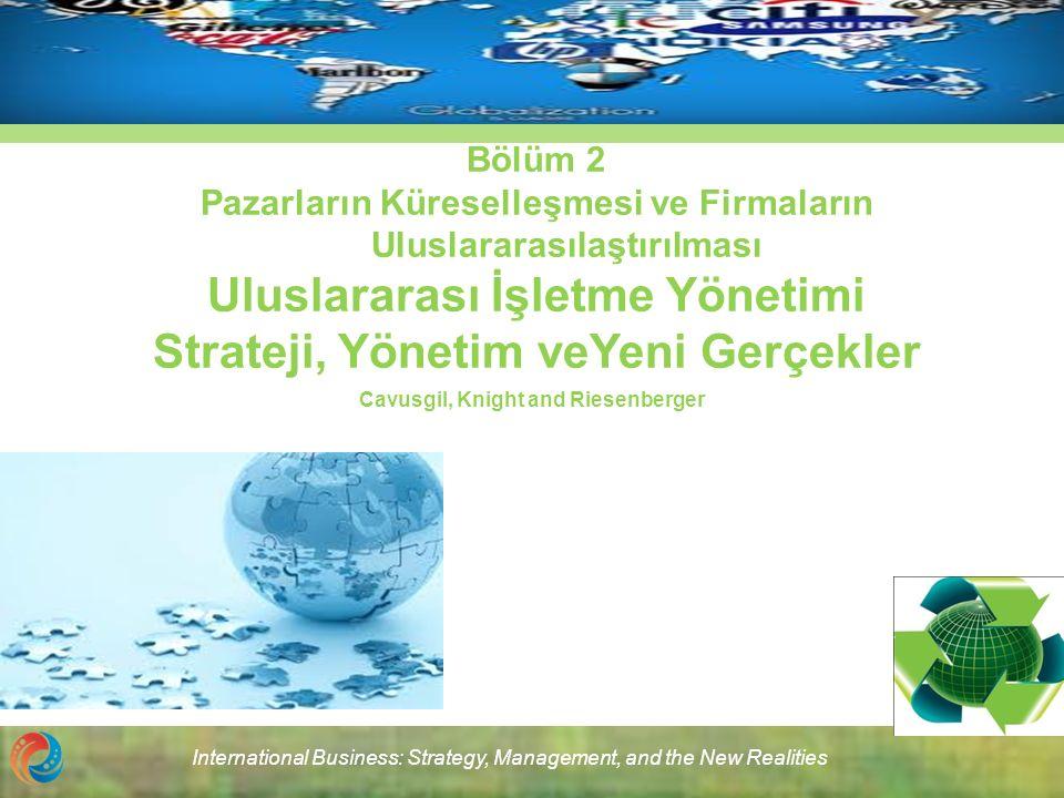 International Business: Strategy, Management, and the New Realities Bölüm 2 1.