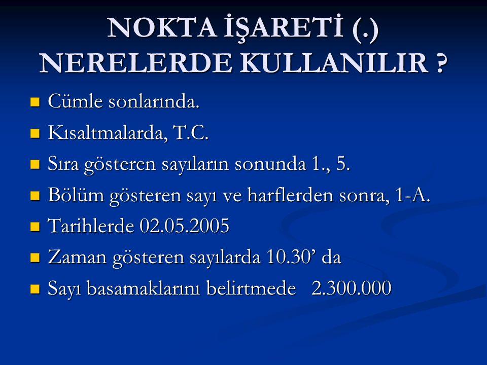 DENDEN İŞARETİ ( ) NERELERDE KULLANILIR .