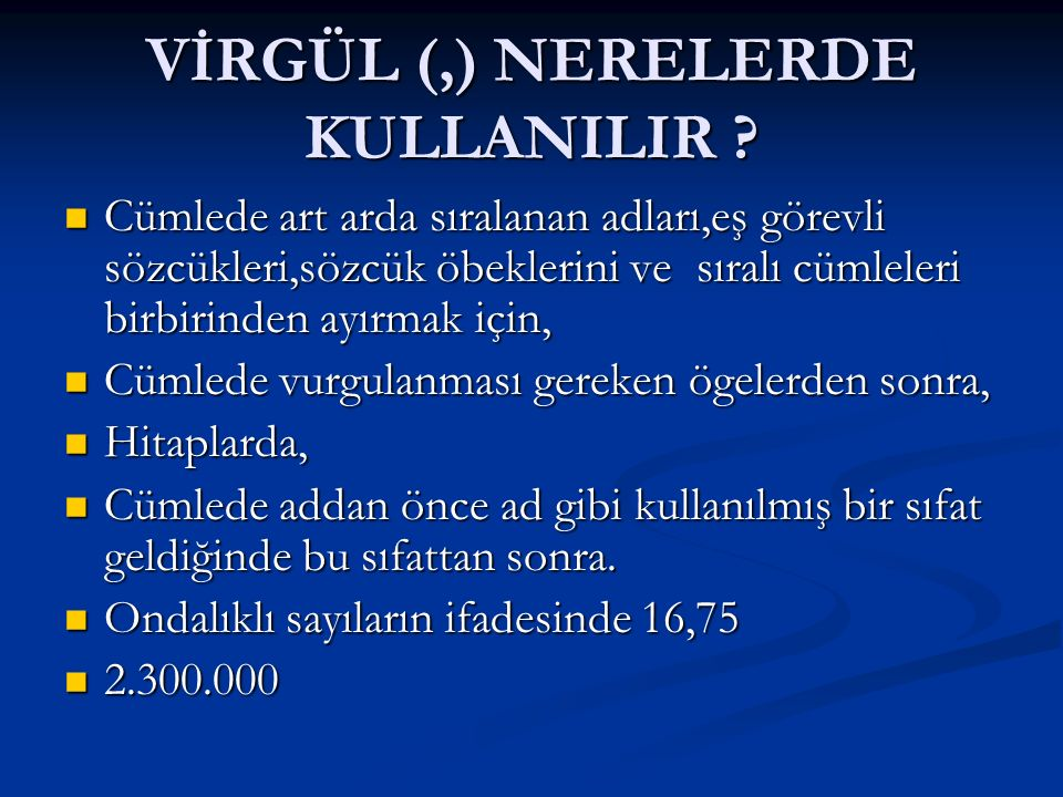 NOTKALI VİRGÜL (;) NERELERDE KULLANILIR .