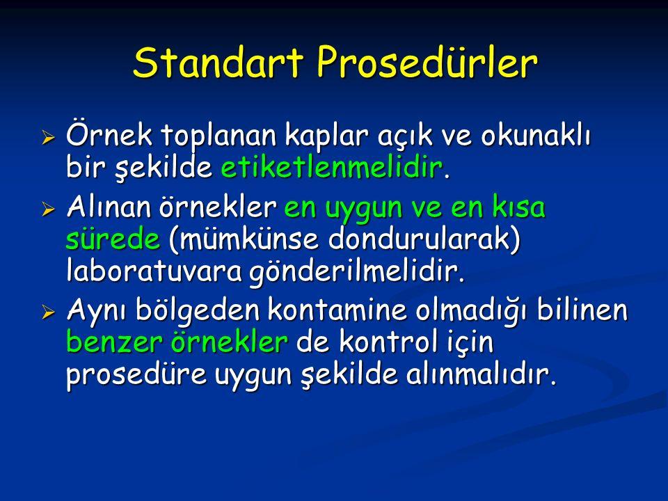 Standart Prosedürler  Eldivenlerin kontamine olmaması ve kontamine etmemesi için örnekler elle değil uygun gereçlerle (pens, spatula, bistüri vb.) alınmalıdır.