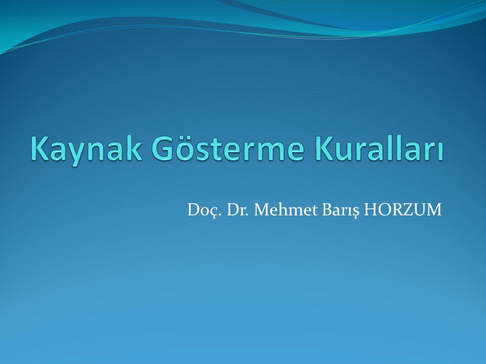 Kaynakçanın Hazırlanması Editörlü kitap Özbek, M.(Ed.) (2005).