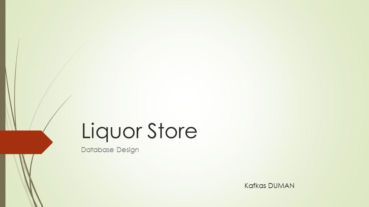 Liquor Store Database Design Kafkas DUMAN