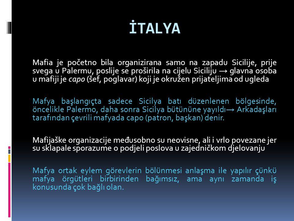 İTALYA Mafia je početno bila organizirana samo na zapadu Sicilije, prije svega u Palermu, poslije se proširila na cijelu Siciliju → glavna osoba u mafiji je capo (šef, poglavar) koji je okružen prijateljima od ugleda Mafya başlangıçta sadece Sicilya batı düzenlenen bölgesinde, öncelikle Palermo, daha sonra Sicilya bütününe yayıldı → Arkadaşları tarafından çevrili mafyada capo (patron, başkan) denir.