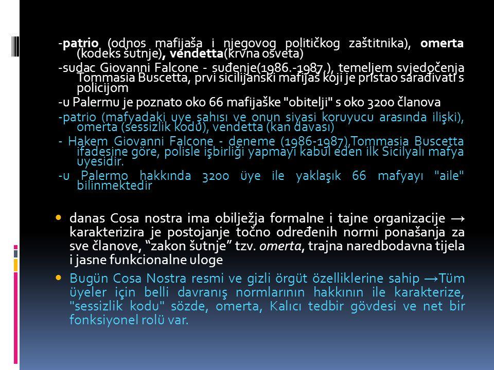  Trijada je izrazito okrutna, konspirativna, čemu pogoduje jezična i kulturna barijera, služi se karakterističnim načinima komuniciranja (posebni znaci i tradicionalni jezik).