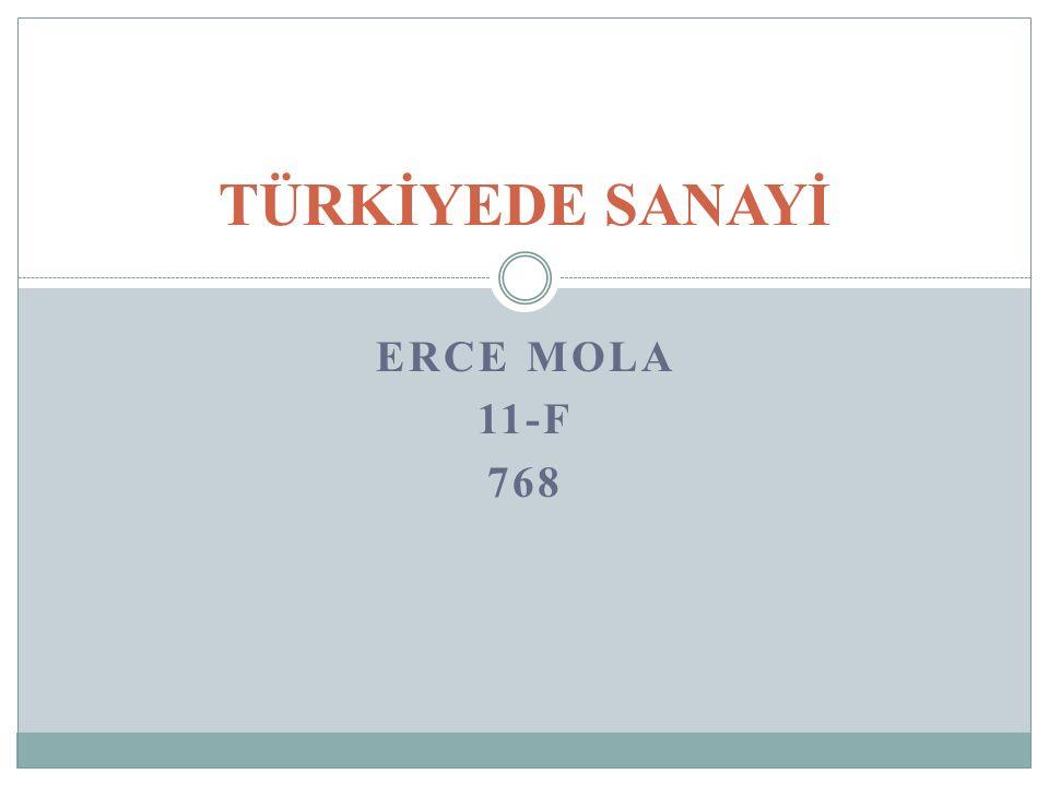 ERCE MOLA 11-F 768 TÜRKİYEDE SANAYİ