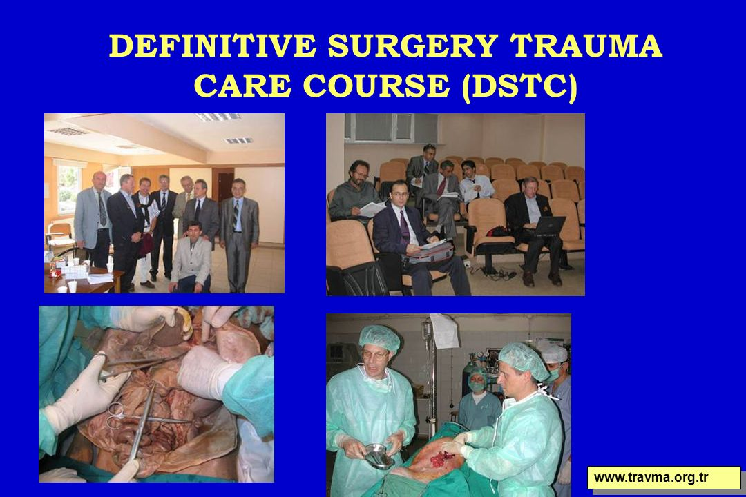 DEFINITIVE SURGERY TRAUMA CARE COURSE (DSTC) www.travma.org.tr