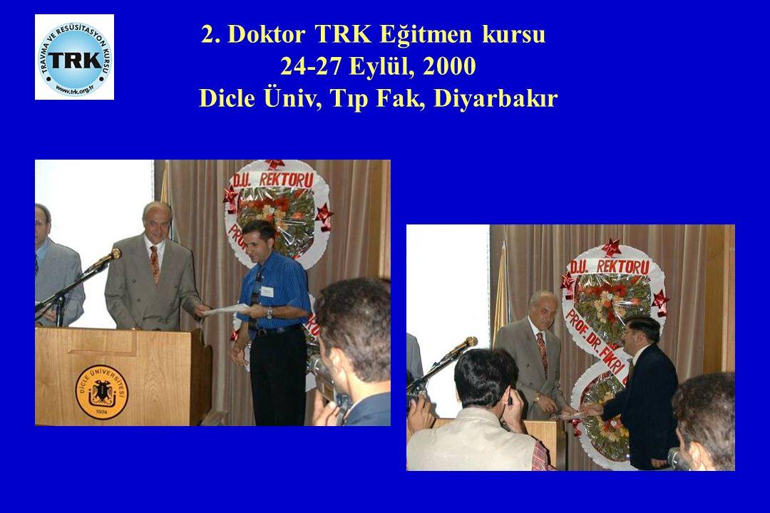2. Doktor TRK Eğitmen kursu 24-27 Eylül, 2000 Dicle Üniv, Tıp Fak, Diyarbakır