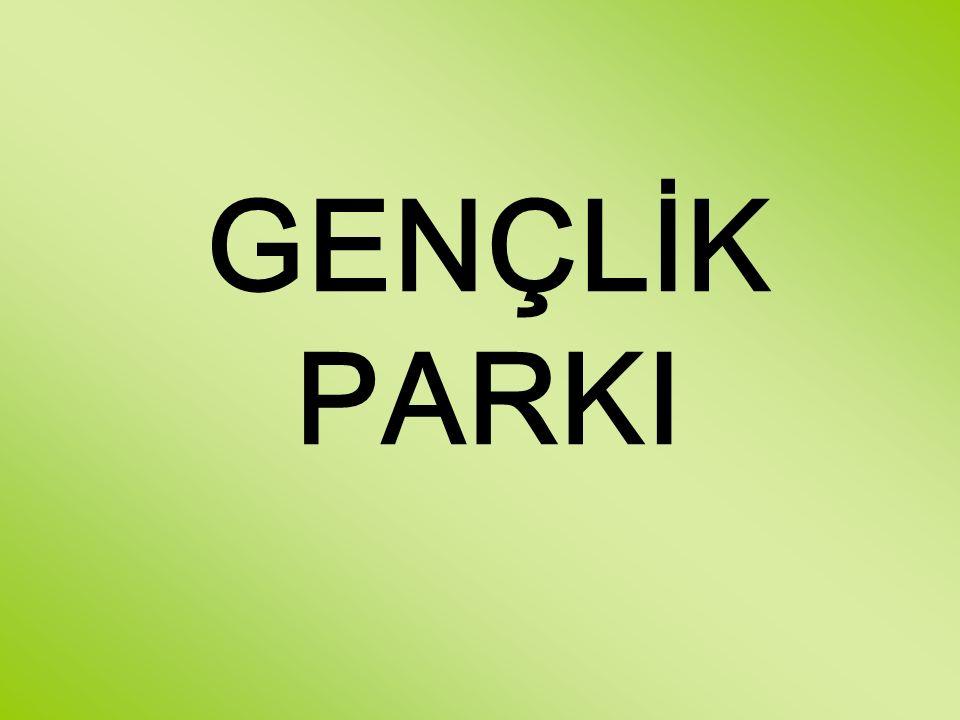GENÇLİK PARKI