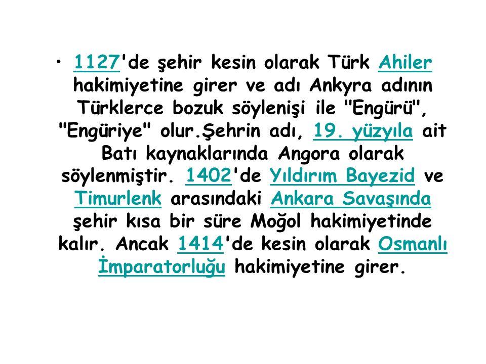 1127 de şehir kesin olarak Türk Ahiler hakimiyetine girer ve adı Ankyra adının Türklerce bozuk söylenişi ile Engürü , Engüriye olur.Şehrin adı, 19.