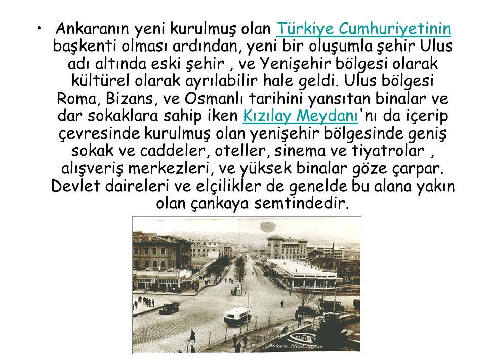 Ankaranın yeni kurulmuş olan Türkiye Cumhuriyetinin başkenti olması ardından, yeni bir oluşumla şehir Ulus adı altında eski şehir, ve Yenişehir bölges