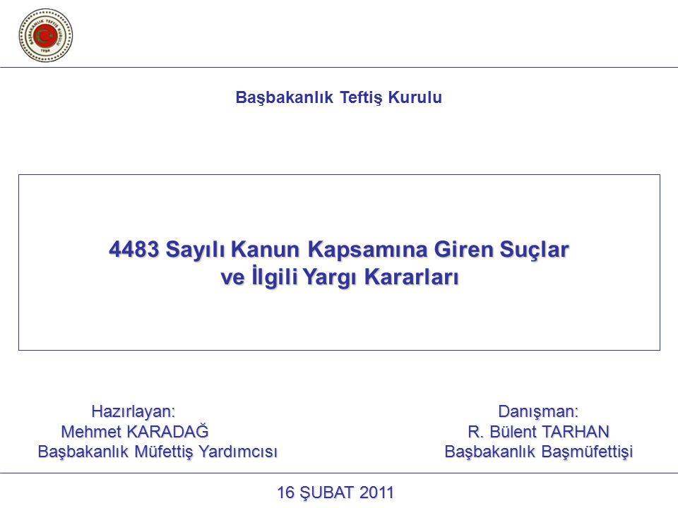 4483 Sayılı Kanun Kapsamına Giren Suçlar 4483 Sayılı Kanun Kapsamına Giren Suçlar ve İlgili Yargı Kararları ve İlgili Yargı Kararları 2Başbakanlık Teftiş Kurulu16 Şubat 2011 SUNUM PLANI I.