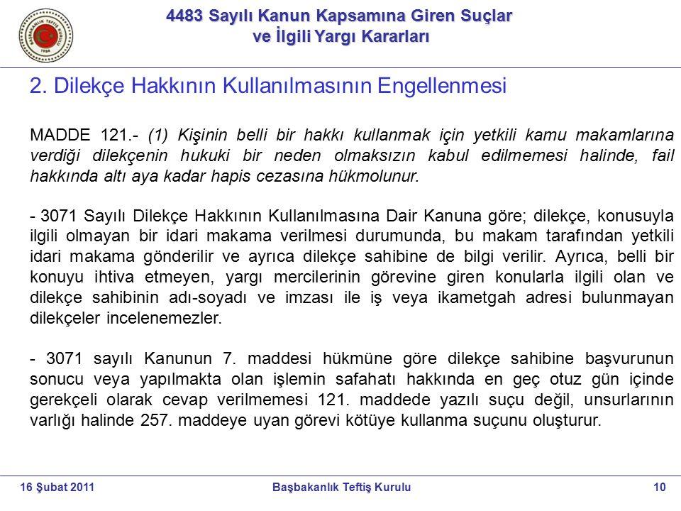 4483 Sayılı Kanun Kapsamına Giren Suçlar ve İlgili Yargı Kararları ve İlgili Yargı Kararları 10Başbakanlık Teftiş Kurulu16 Şubat 2011 2. Dilekçe Hakkı