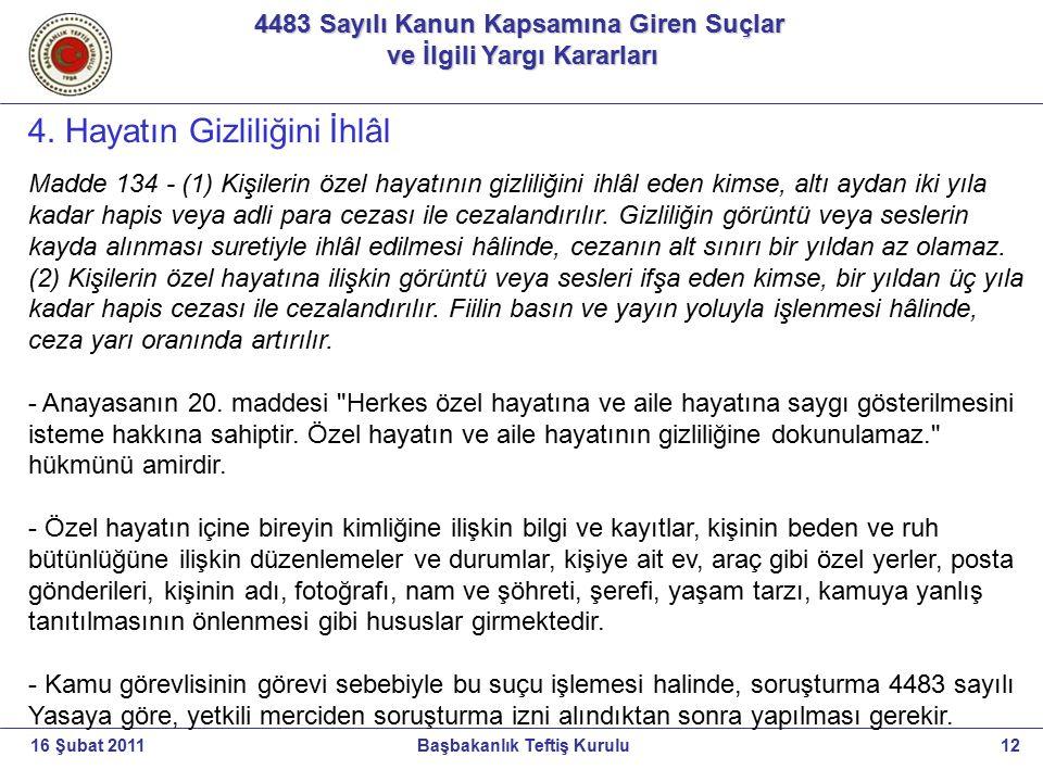 4483 Sayılı Kanun Kapsamına Giren Suçlar ve İlgili Yargı Kararları ve İlgili Yargı Kararları 12Başbakanlık Teftiş Kurulu16 Şubat 2011 4. Hayatın Gizli
