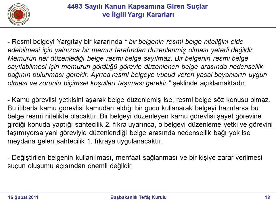 4483 Sayılı Kanun Kapsamına Giren Suçlar ve İlgili Yargı Kararları ve İlgili Yargı Kararları 18Başbakanlık Teftiş Kurulu16 Şubat 2011 - Resmi belgeyi