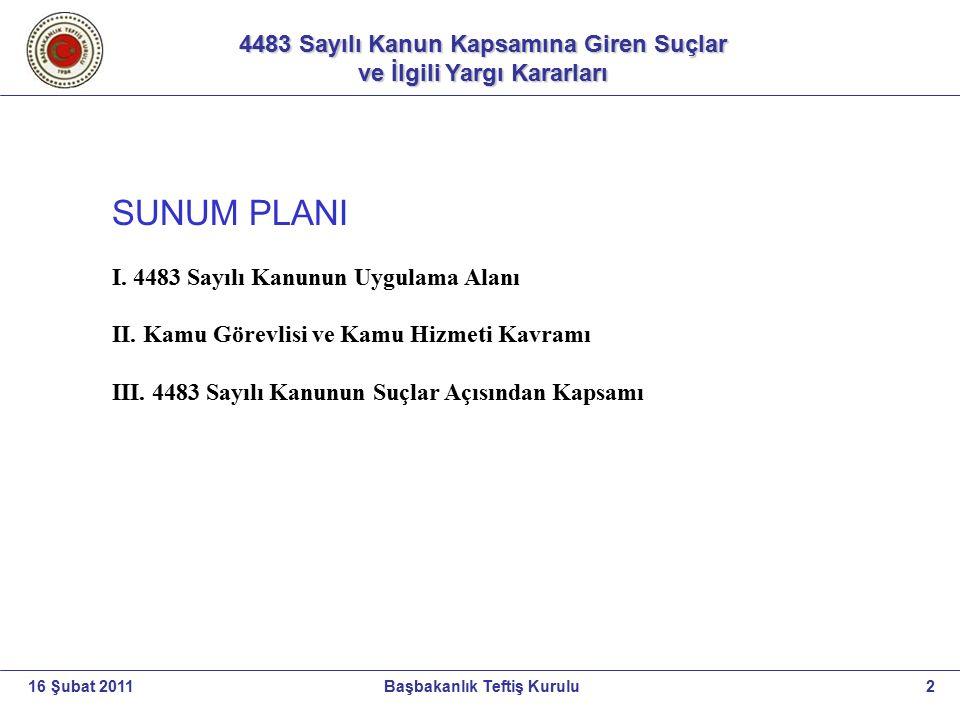 4483 Sayılı Kanun Kapsamına Giren Suçlar ve İlgili Yargı Kararları ve İlgili Yargı Kararları 13Başbakanlık Teftiş Kurulu16 Şubat 2011 5.