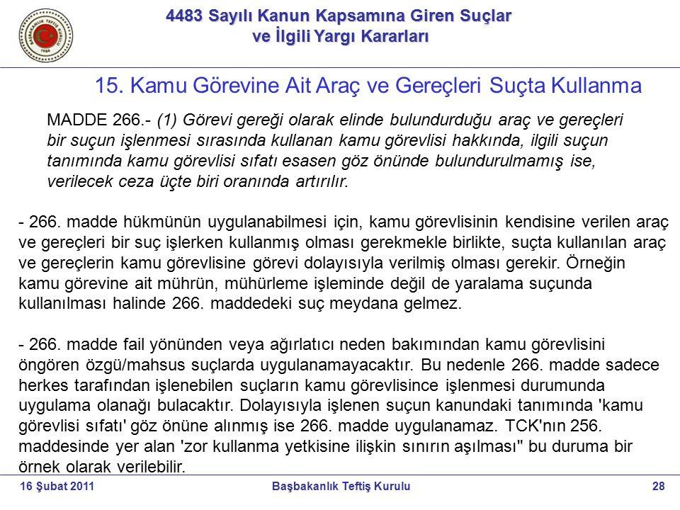 4483 Sayılı Kanun Kapsamına Giren Suçlar ve İlgili Yargı Kararları ve İlgili Yargı Kararları 28Başbakanlık Teftiş Kurulu16 Şubat 2011 15. Kamu Görevin