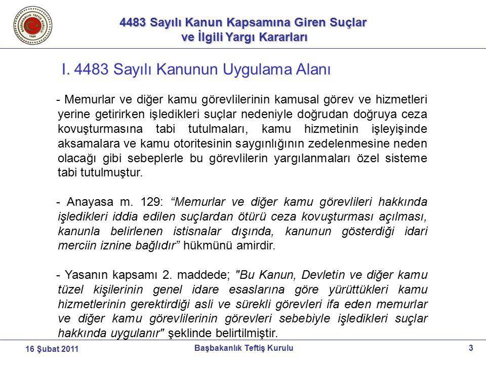 4483 Sayılı Kanun Kapsamına Giren Suçlar ve İlgili Yargı Kararları ve İlgili Yargı Kararları 34Başbakanlık Teftiş Kurulu16 Şubat 2011 SONUÇ - Türk Ceza Kanunu bağlamında hangi suçların 4483 sayılı kanun kapsamına girdiği 3628 sayılı Kanunda olduğu gibi açıkça belirtilmediğinden, kapsam konusunda karmaşalar ortaya çıkmaktadır.