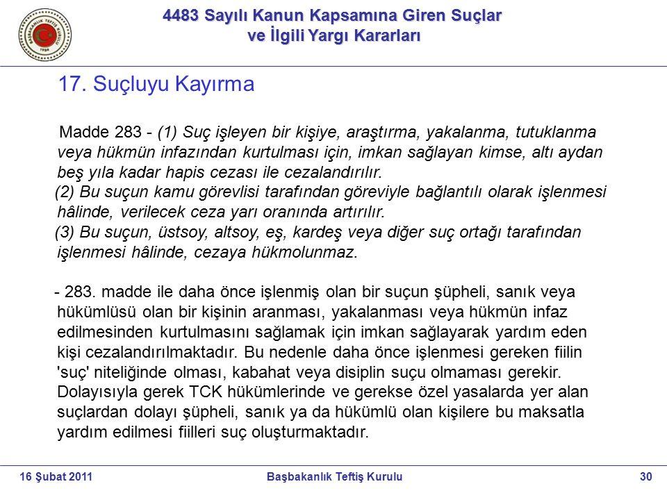 4483 Sayılı Kanun Kapsamına Giren Suçlar ve İlgili Yargı Kararları ve İlgili Yargı Kararları 30Başbakanlık Teftiş Kurulu16 Şubat 2011 17. Suçluyu Kayı