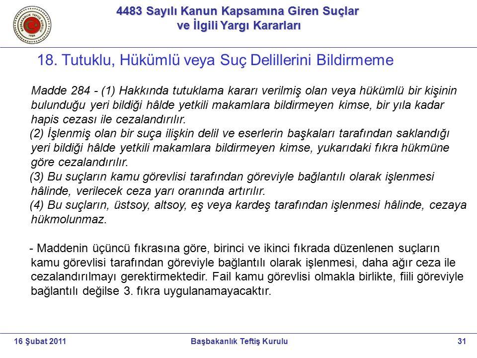 4483 Sayılı Kanun Kapsamına Giren Suçlar ve İlgili Yargı Kararları ve İlgili Yargı Kararları 31Başbakanlık Teftiş Kurulu16 Şubat 2011 18. Tutuklu, Hük
