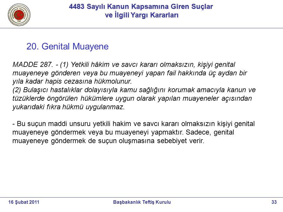 4483 Sayılı Kanun Kapsamına Giren Suçlar ve İlgili Yargı Kararları ve İlgili Yargı Kararları 33Başbakanlık Teftiş Kurulu16 Şubat 2011 20. Genital Muay
