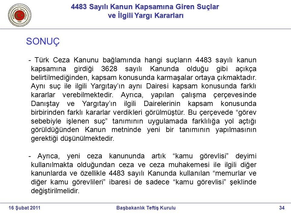 4483 Sayılı Kanun Kapsamına Giren Suçlar ve İlgili Yargı Kararları ve İlgili Yargı Kararları 34Başbakanlık Teftiş Kurulu16 Şubat 2011 SONUÇ - Türk Cez
