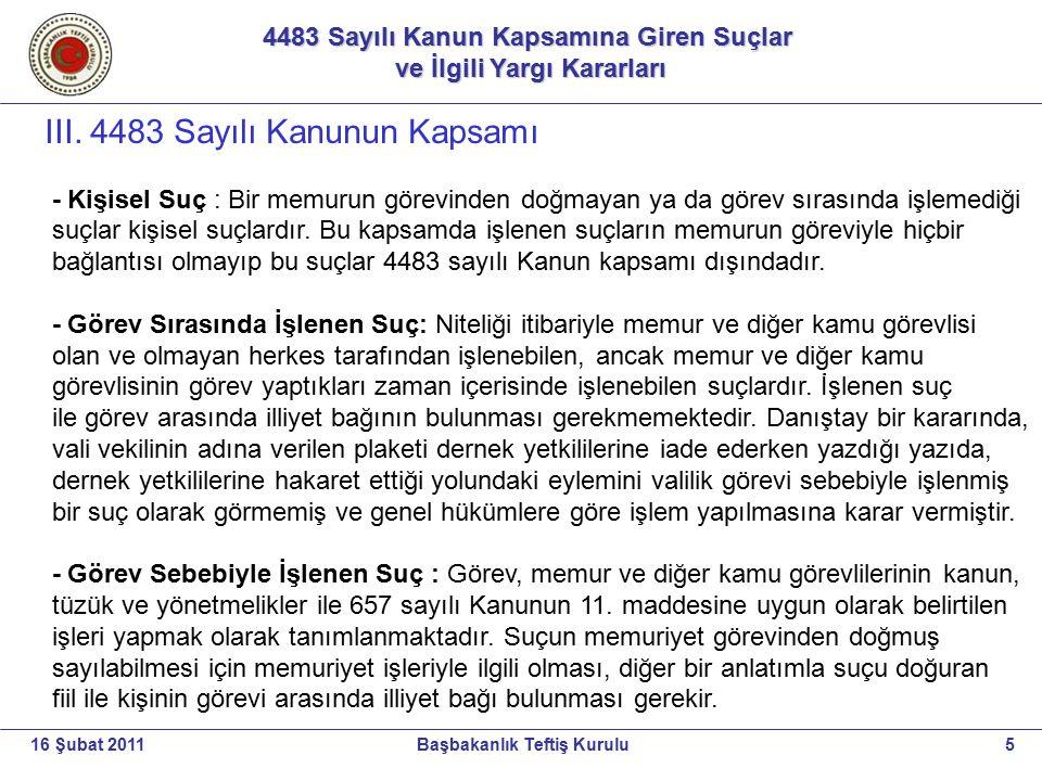 4483 Sayılı Kanun Kapsamına Giren Suçlar ve İlgili Yargı Kararları ve İlgili Yargı Kararları 5Başbakanlık Teftiş Kurulu16 Şubat 2011 III. 4483 Sayılı