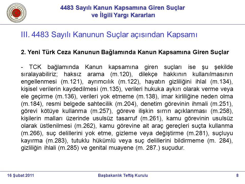 4483 Sayılı Kanun Kapsamına Giren Suçlar ve İlgili Yargı Kararları ve İlgili Yargı Kararları 8Başbakanlık Teftiş Kurulu16 Şubat 2011 III. 4483 Sayılı