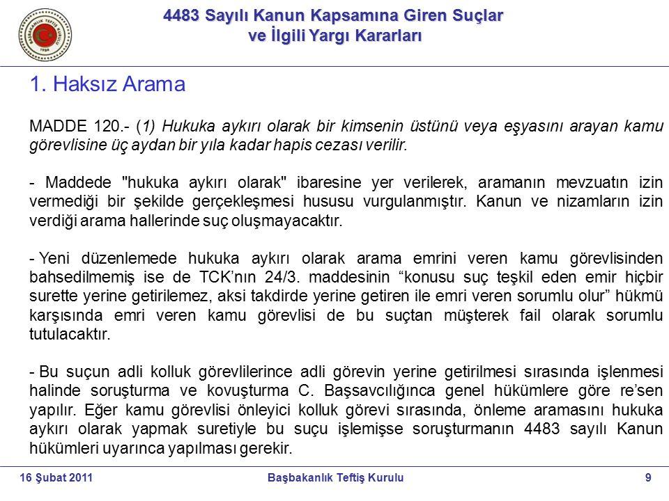 4483 Sayılı Kanun Kapsamına Giren Suçlar ve İlgili Yargı Kararları ve İlgili Yargı Kararları 9Başbakanlık Teftiş Kurulu16 Şubat 2011 1. Haksız Arama M