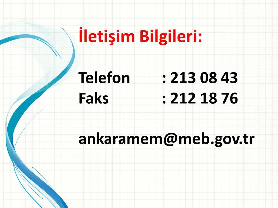 İletişim Bilgileri: Telefon: 213 08 43 Faks: 212 18 76 ankaramem@meb.gov.tr