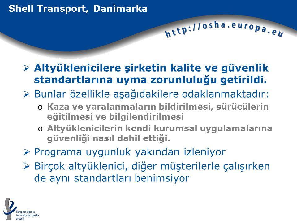 Shell Transport, Danimarka  Altyüklenicilere şirketin kalite ve güvenlik standartlarına uyma zorunluluğu getirildi.