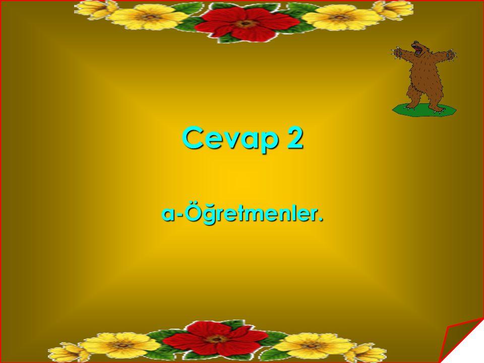 Soru 18 Türkiye'de S harfi ile başlayan kaç il vardır? a-4b-5 c- 6 c- 6