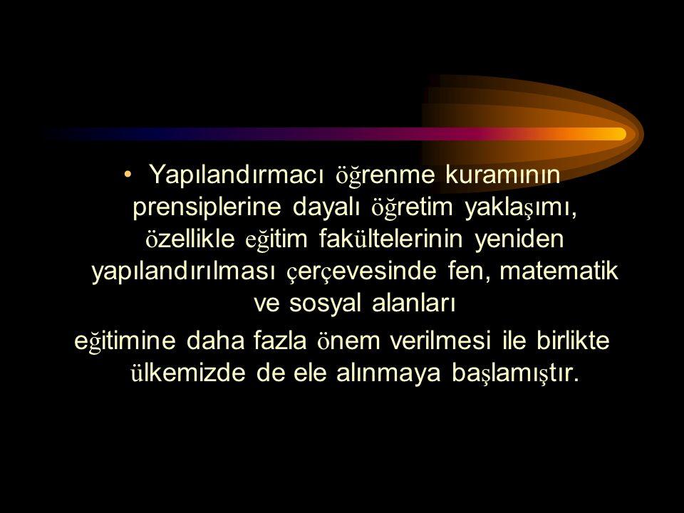 TÜRKİYE'DE YAPILANDIRMACILIK UYGULAMALARI