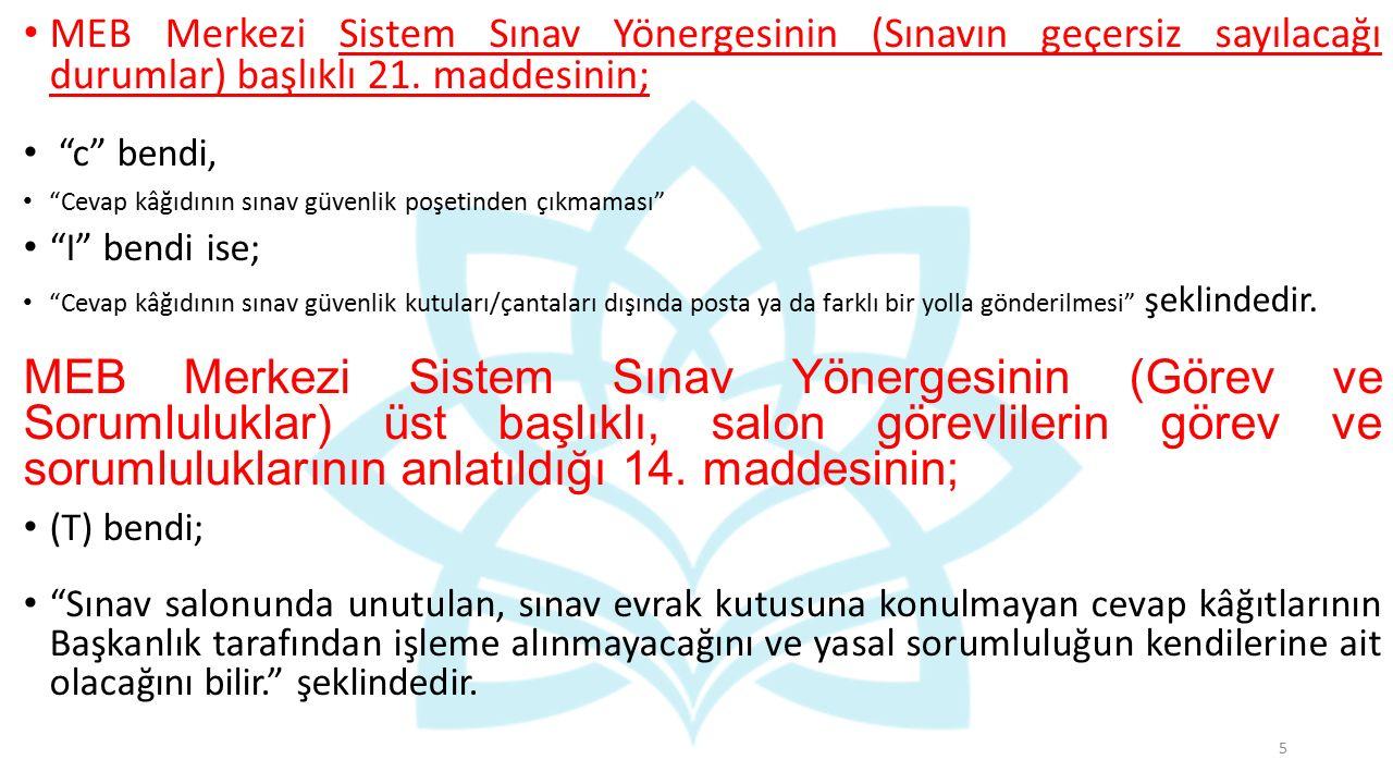 MEB Merkezi Sistem Sınav Yönergesinin (Sınavın geçersiz sayılacağı durumlar) başlıklı 21.