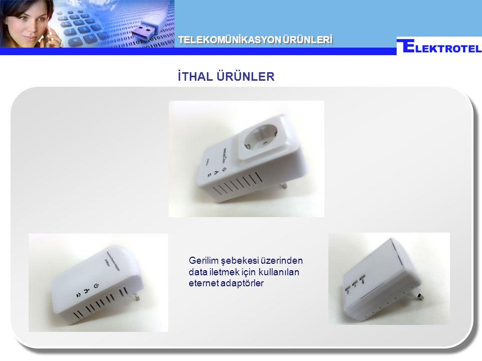TELEKOMÜNİKASYON ÜRÜNLERİ İTHAL ÜRÜNLER Gerilim şebekesi üzerinden data iletmek için kullanılan eternet adaptörler