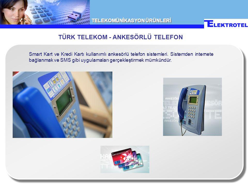 TELEKOMÜNİKASYON ÜRÜNLERİ Smart Kart ve Kredi Kartı kullanımlı ankesörlü telefon sistemleri.