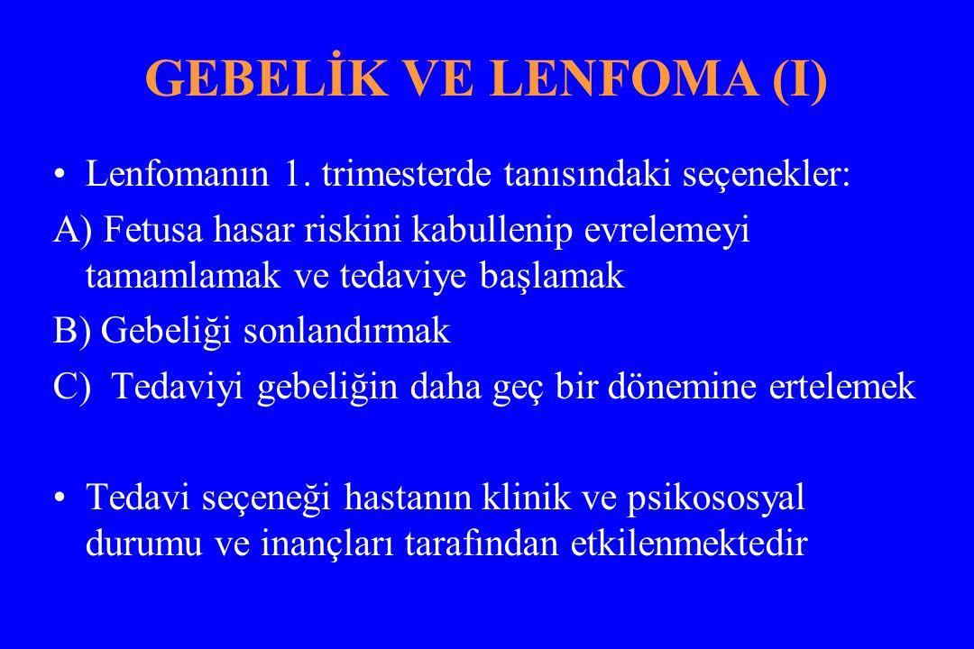 GEBELİK VE LENFOMA (I) Lenfomanın 1.