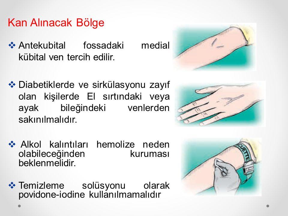  Antekubital fossadaki medial kübital ven tercih edilir.  Diabetiklerde ve sirkülasyonu zayıf olan kişilerde El sırtındaki veya ayak bileğindeki ven