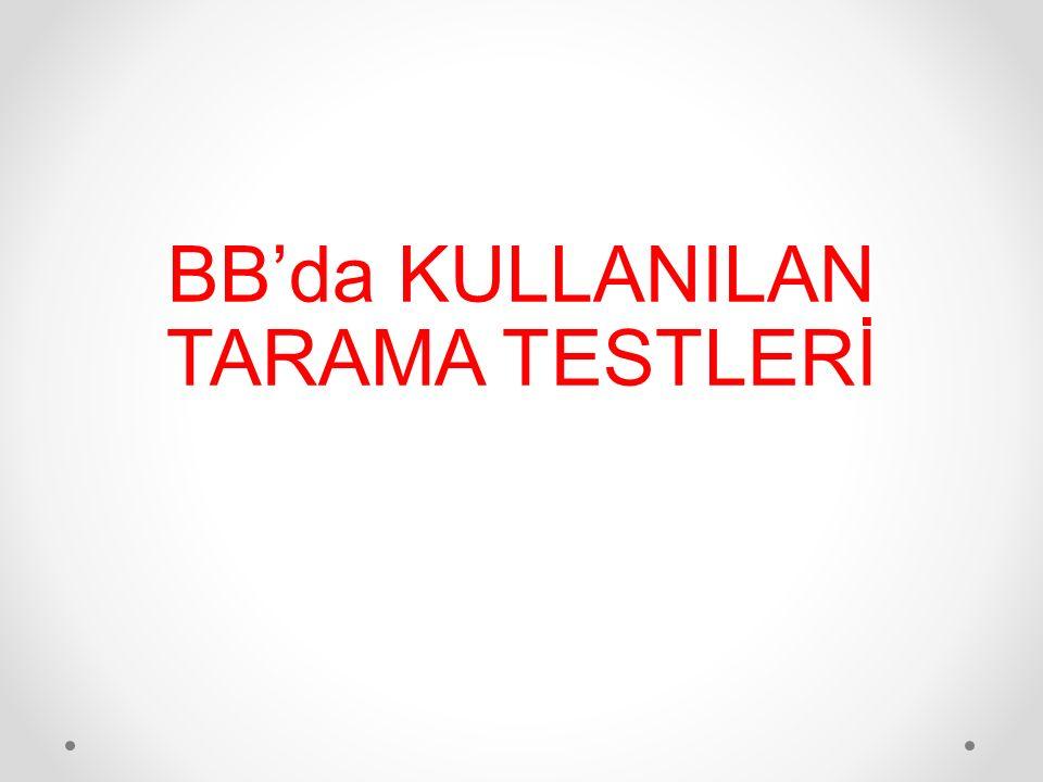 BB'da KULLANILAN TARAMA TESTLERİ