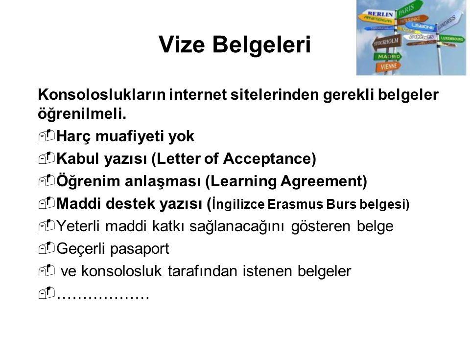 Vize Belgeleri Konsoloslukların internet sitelerinden gerekli belgeler öğrenilmeli.